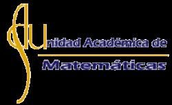Unidad Académica de Matemáticas